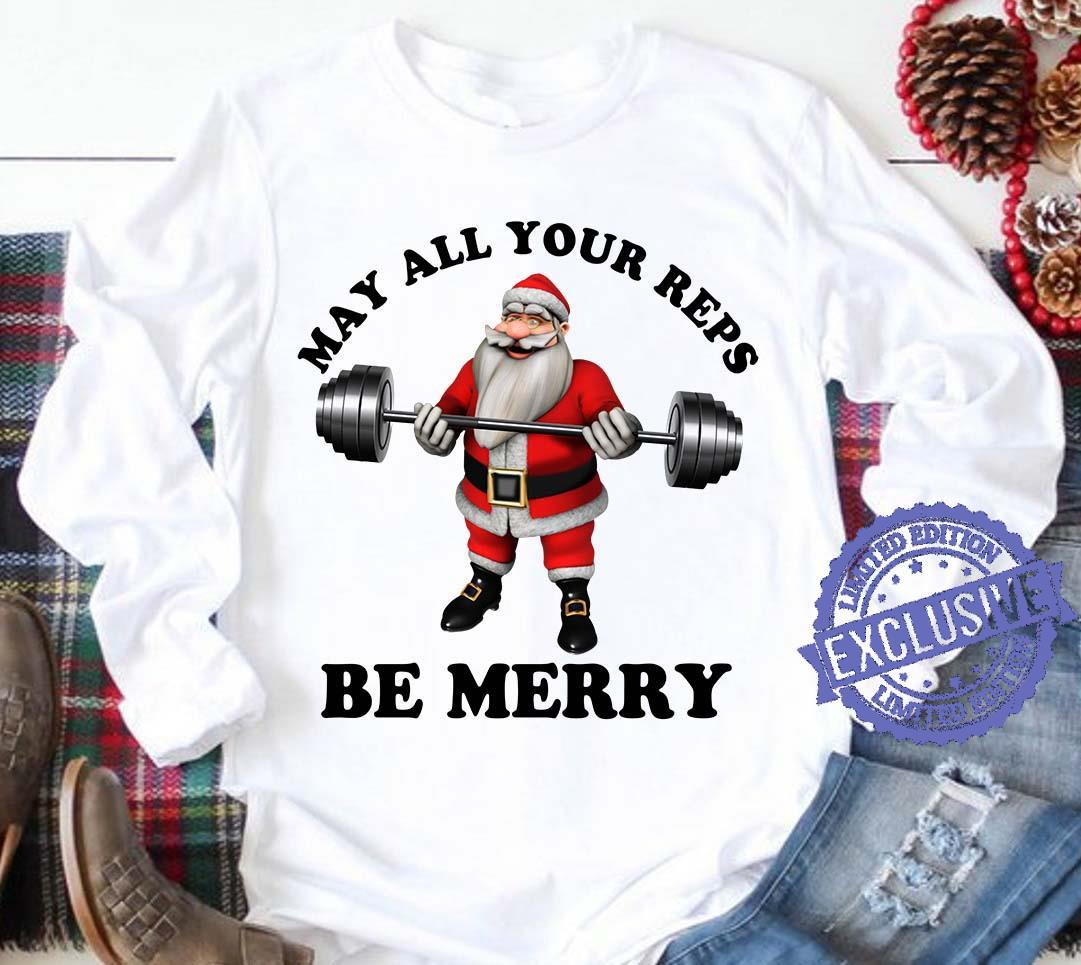 May all your reps be merry shirt