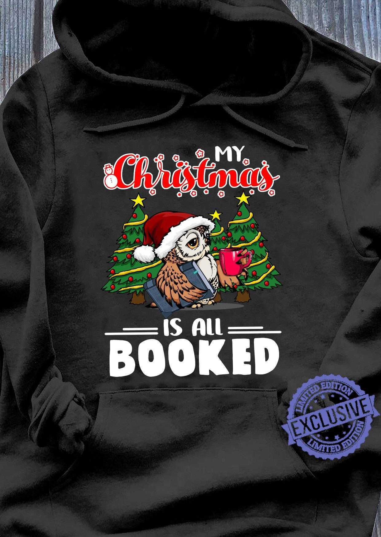My christmas is all booked shirt