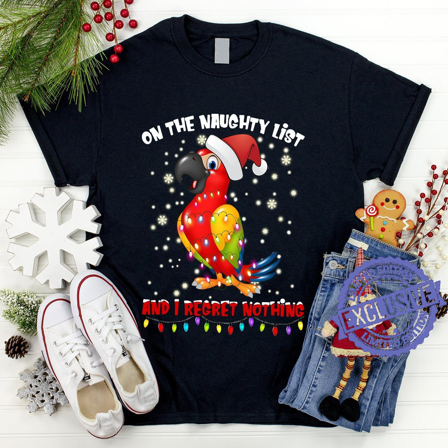 On the naughty list and i regret nothing shirt