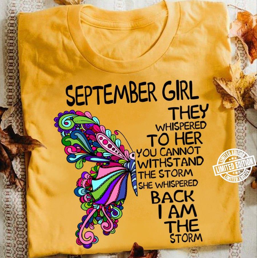 September girl they whispered to her you cannot withstand the storm she whispered shirt