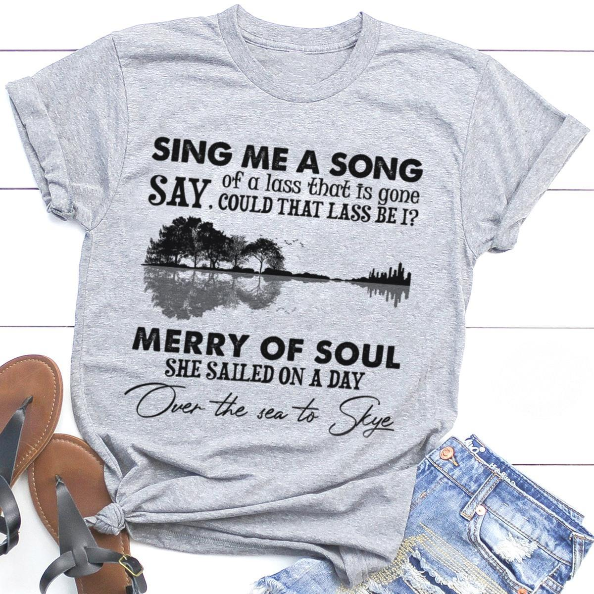 Sing me a song say off lass that is gone could that lass be i marry of soul she salled on a day shirt