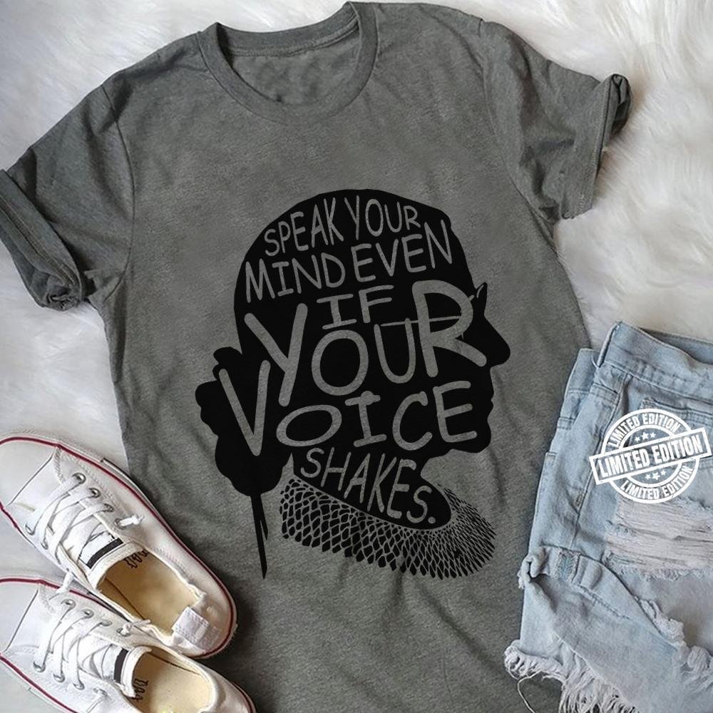 Speak your mind even if your voice shakes shirt