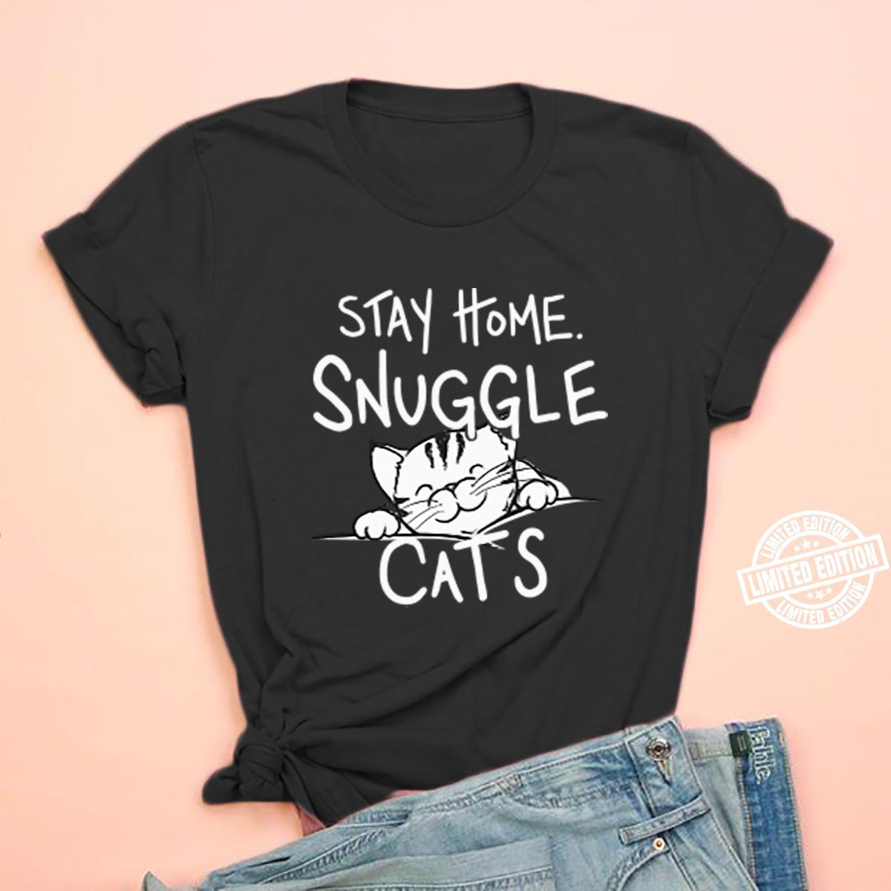 Stay home snuggle cats shirt