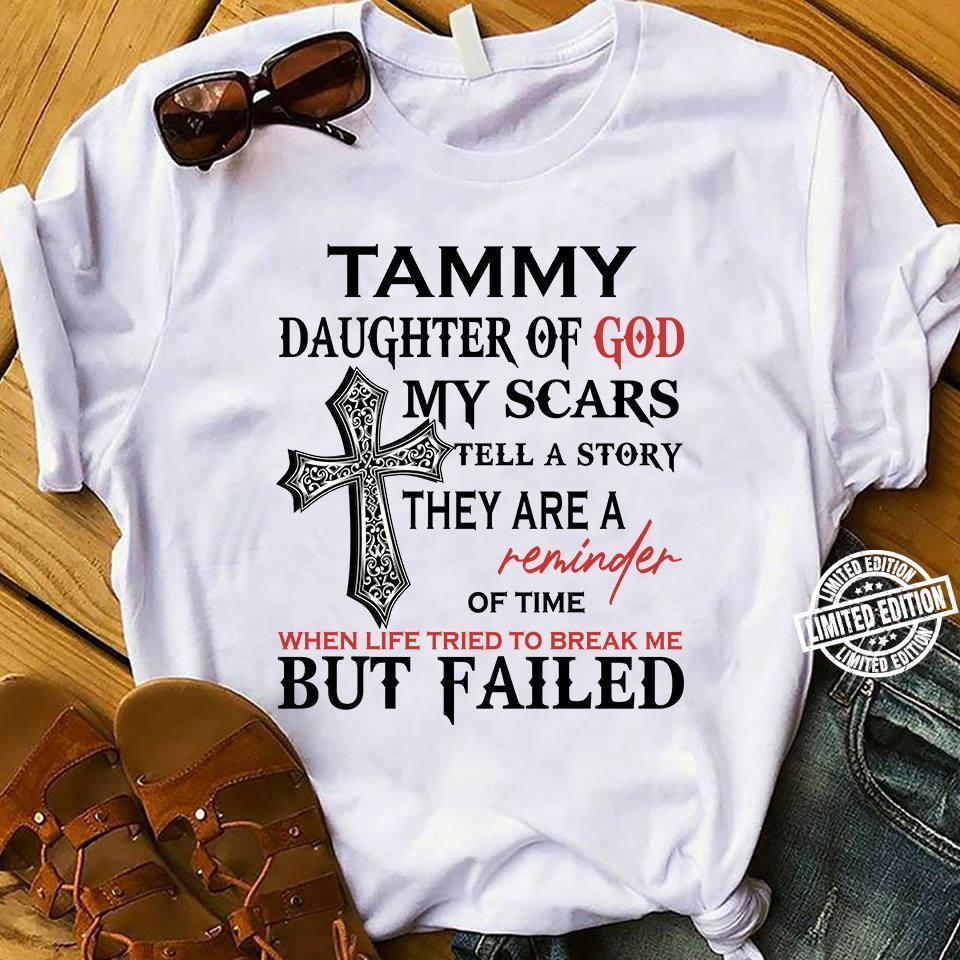 Tammy daughter of god my scars tell a story they are a reminder shirt