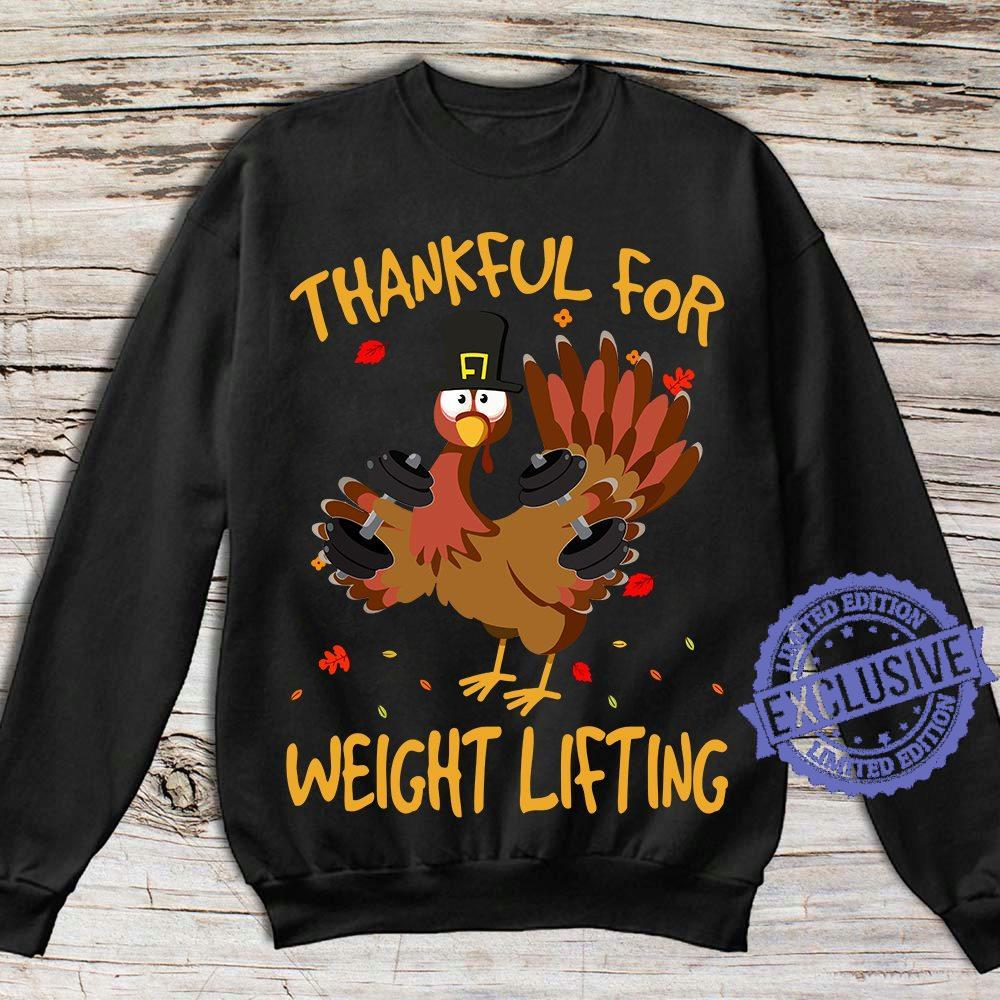 Thankful for weight lifting shirt