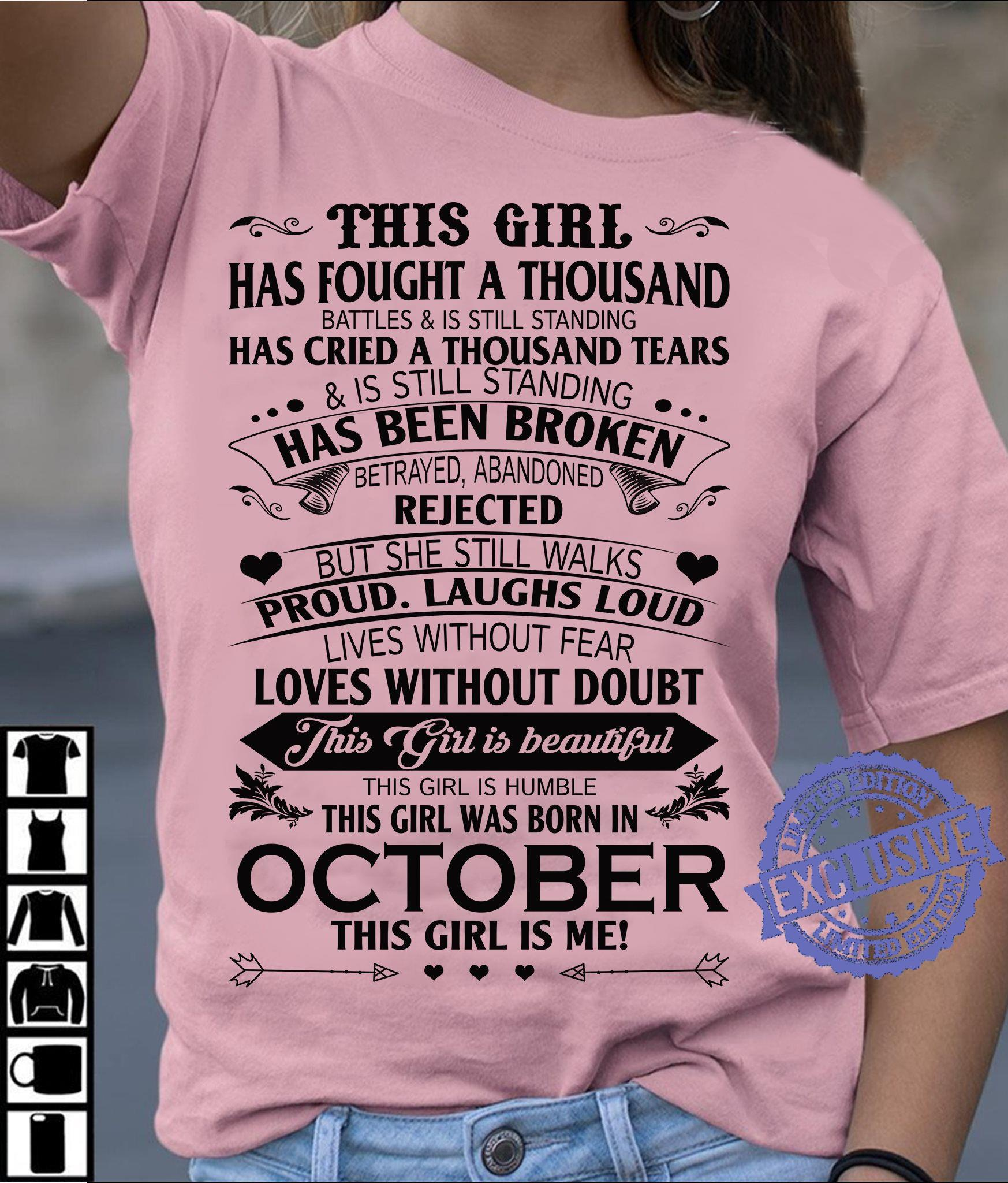 This girl has fought a thousand battles & is still standing has cried a thousand tears & is still standing shirt