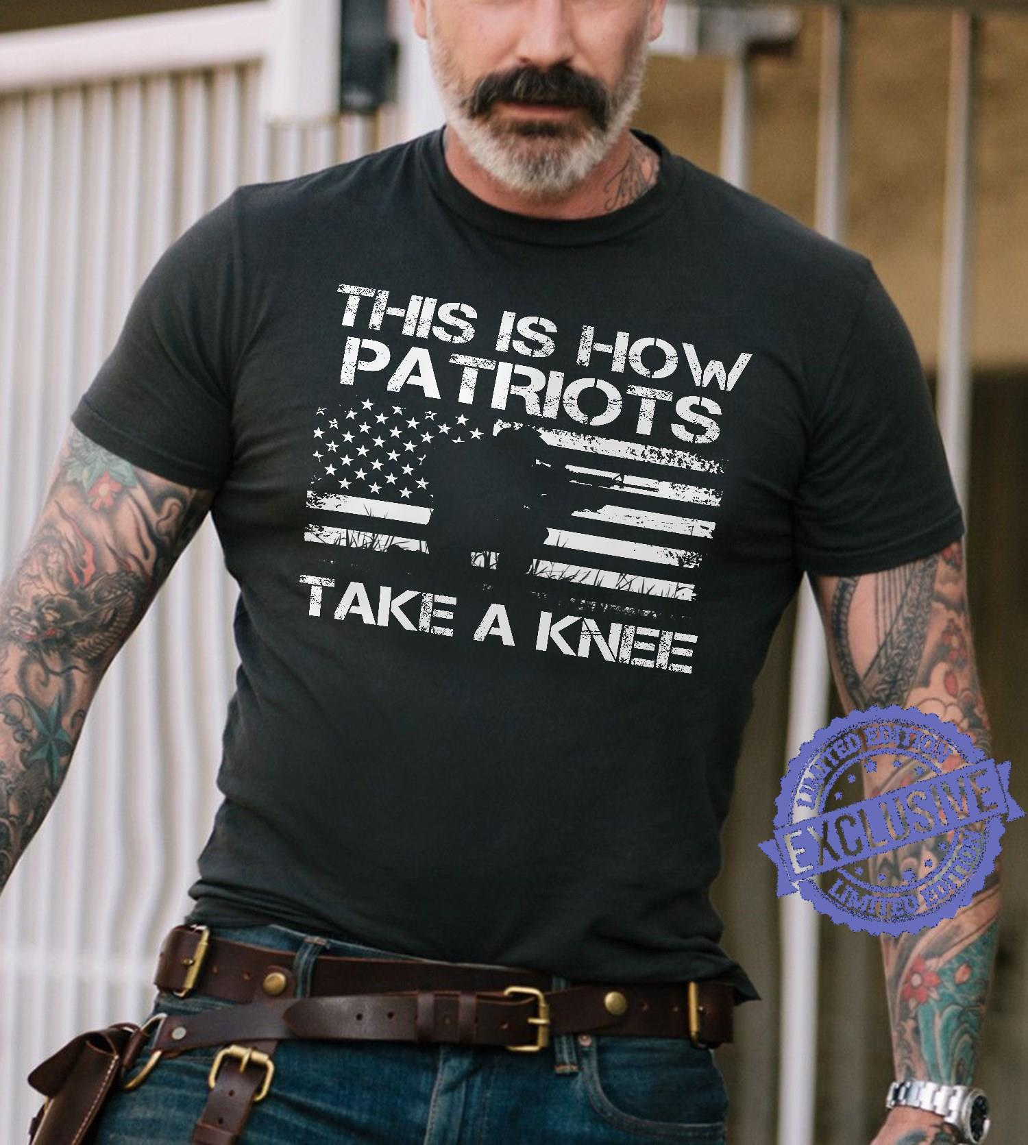 This is how patriots take a knee shirt