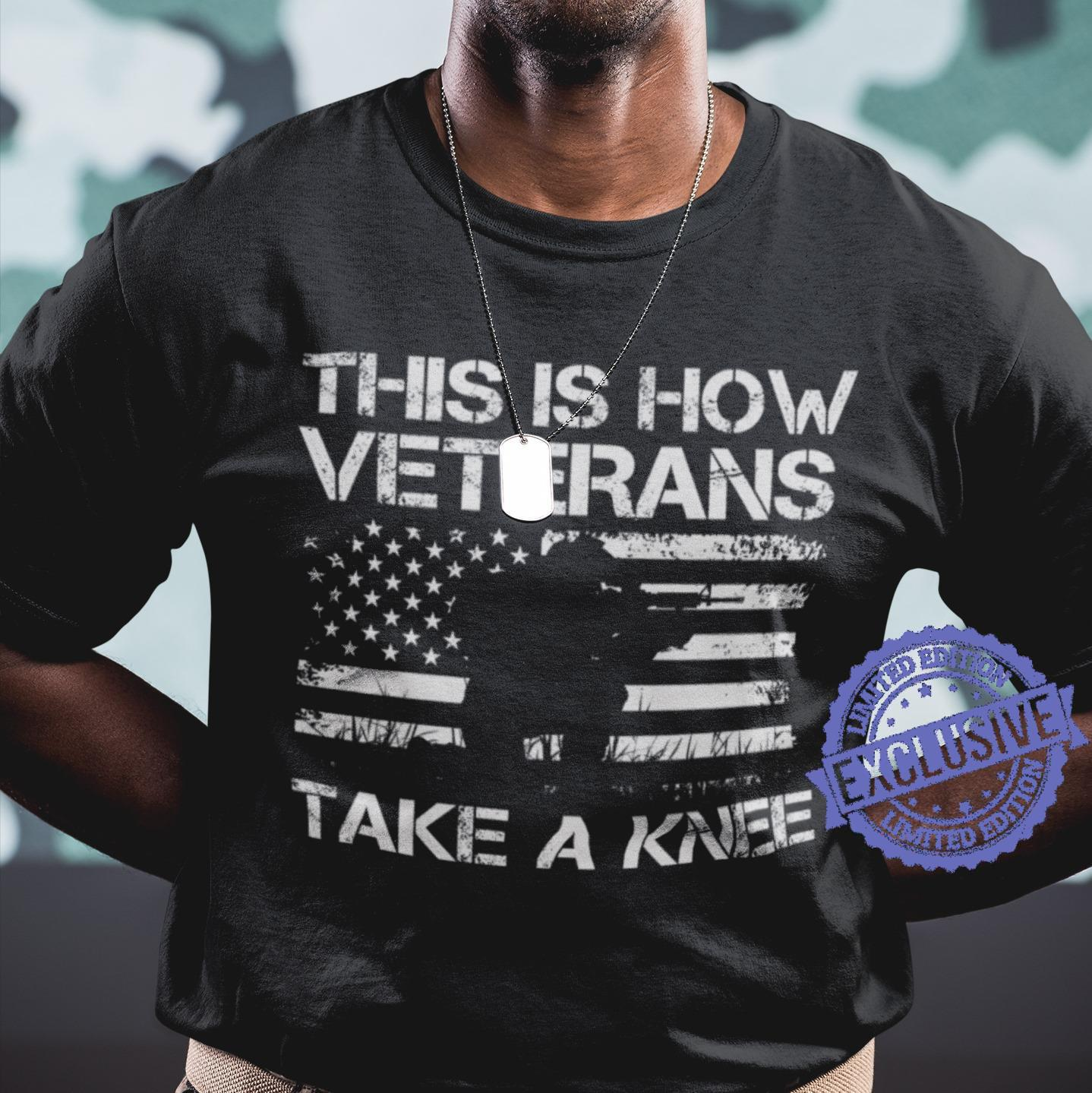 This is how veterans take a knee shirt