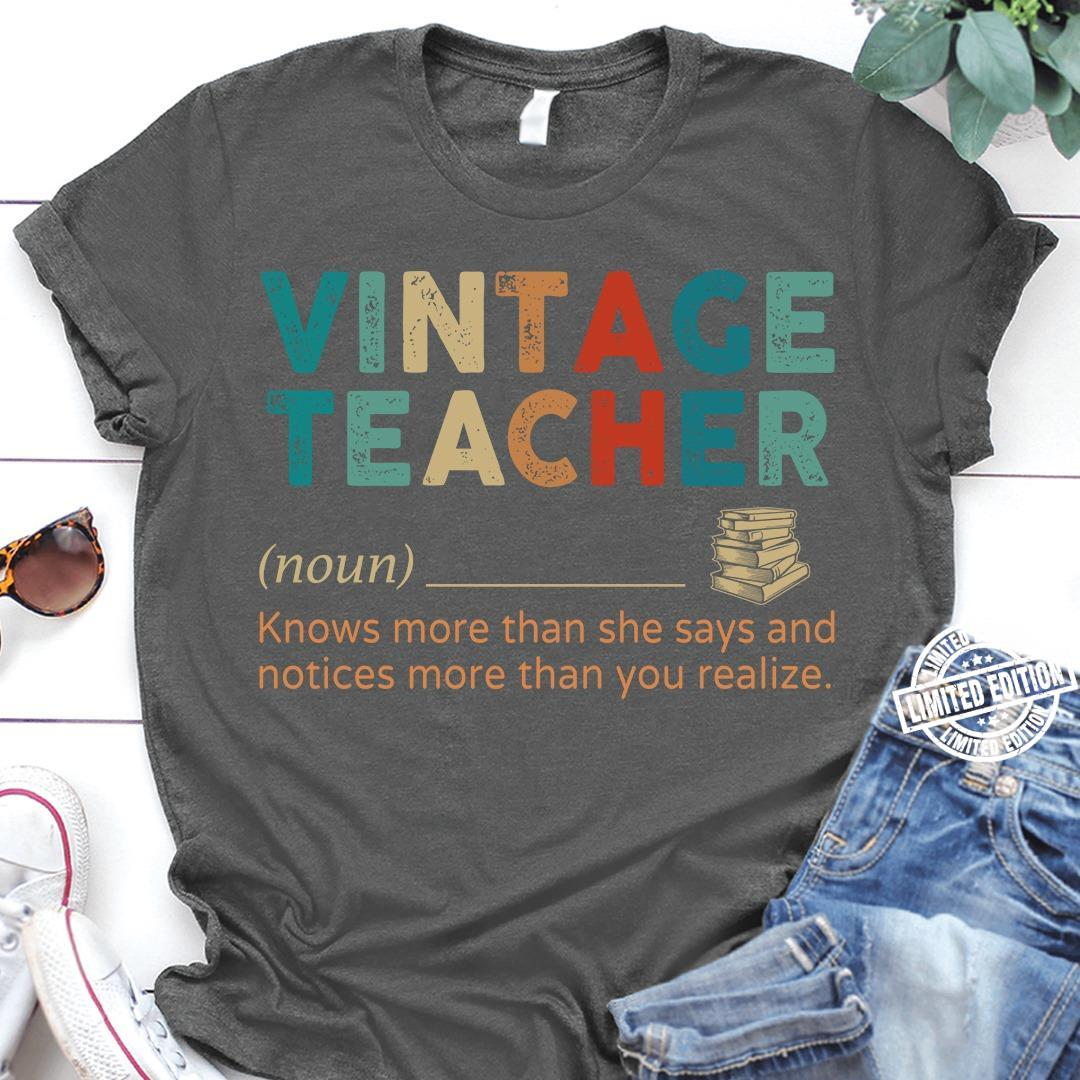 Vintage teacher knows more than she says and notices more than you shirt