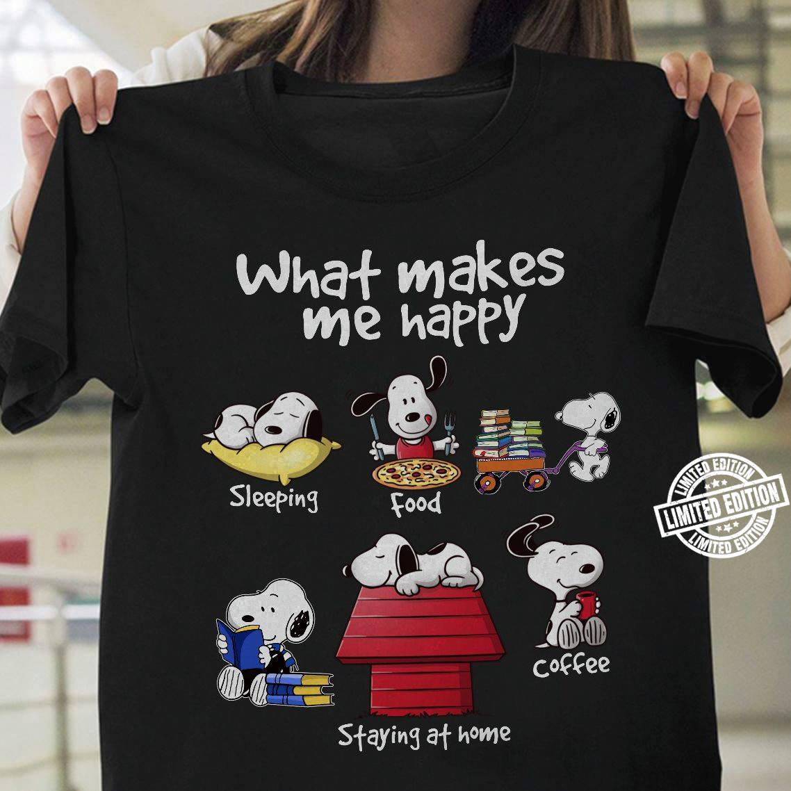 What makes me happy shirt
