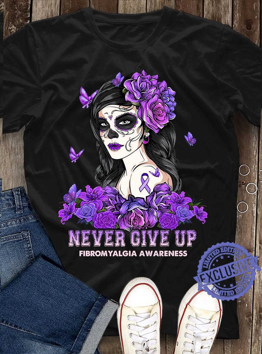 never give up fibromyalgia awareness shirt